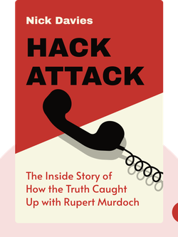 Hack Attack: The Inside Story of How the Truth Caught Up with Rupert Murdoch von Nick Davies