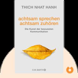achtsam sprechen – achtsam zuhören: Die Kunst der bewussten Kommunikation von Thich Nhat Hanh