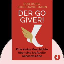 Der GO Giver!: Eine kleine Geschichte über eine kraftvolle Geschäftsidee von Bob Burg, John David Mann