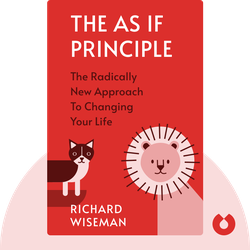 The As If Principle: The Radically New Approach to Changing Your Life by Richard Wiseman