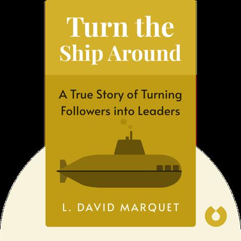 Turn the Ship Around by L. David Marquet