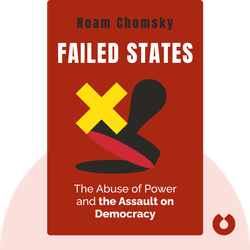Failed States: The Abuse of Power and the Assault on Democracy by Noam Chomsky
