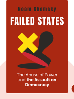 Failed States: The Abuse of Power and the Assault on Democracy von Noam Chomsky
