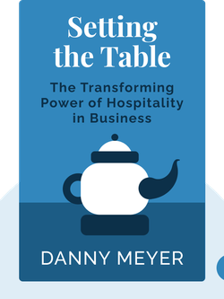 Setting the Table: The Transforming Power of Hospitality in Business by Danny Meyer