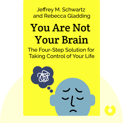 You Are Not Your Brain von Jeffrey M. Schwartz and Rebecca Gladding