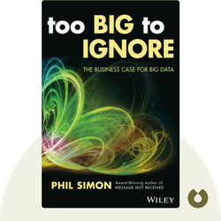 Too Big to Ignore: The Business Case for Big Data by Phil Simon