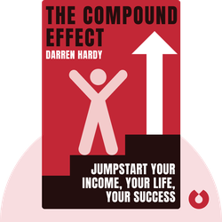 The Compound Effect: Jumpstart Your Income, Your Life, Your Success von Darren Hardy