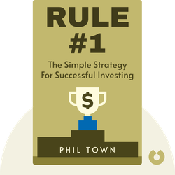 Rule #1: The Simple Strategy For Successful Investing In Only 15 Minutes Every Week by Phil Town