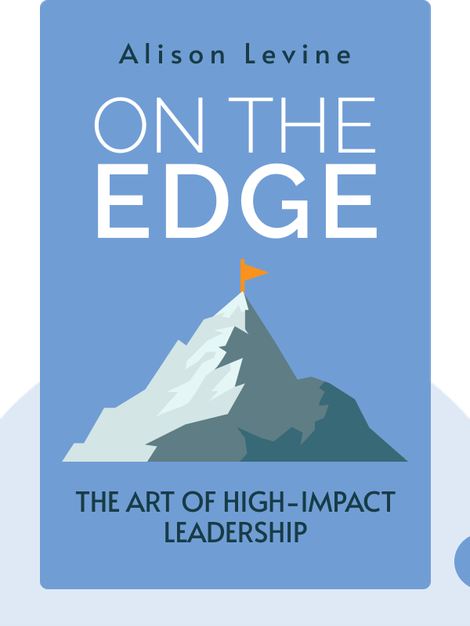 On The Edge: The Art of High-Impact Leadership by Alison Levine