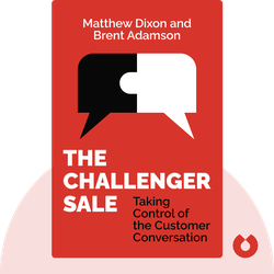 The Challenger Sale: Taking Control of the Customer Conversation by Matthew Dixon and Brent Adamson