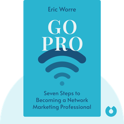 Go Pro: Seven Steps to Becoming a Network Marketing Professional by Eric Worre