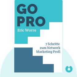 Go Pro: 7 Schritte zum Network Marketing Profi by Eric Worre