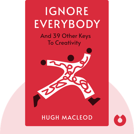 Ignore Everybody von Hugh MacLeod