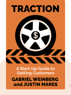 Traction: A Start-Up Guide to Getting Customers by Gabriel Weinberg and Justin Mares