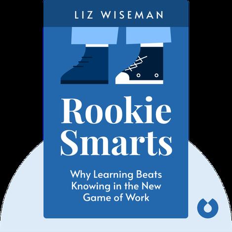 Rookie Smarts by Liz Wiseman