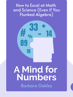 A Mind for Numbers: How to Excel at Math and Science (Even if You Flunked Algebra) by Barbara Oakley