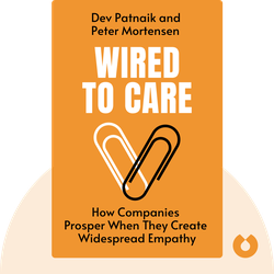 Wired to Care: How Companies Prosper When They Create Widespread Empathy by Dev Patnaik and Peter Mortensen