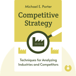 Competitive Strategy: Techniques for Analyzing Industries and Competitors by Michael E. Porter