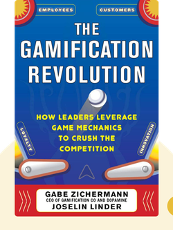 The Gamification Revolution: How Leaders Leverage Game Mechanics to Crush the Competition von Gabe Zichermann and Joselin Linder