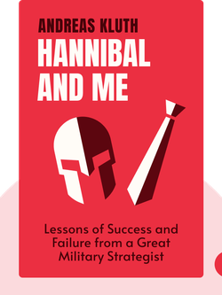 Hannibal and Me: What History's Greatest Military Strategist Can Teach Us About Success and Failure von Andreas Kluth