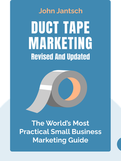 Duct Tape Marketing Revised and Updated: The World's Most Practical Small Business Marketing Guide by John Jantsch