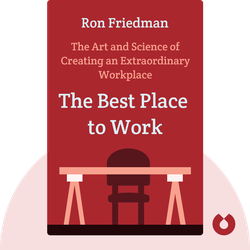 The Best Place to Work: The Art and Science of Creating an Extraordinary Workplace by Ron Friedman