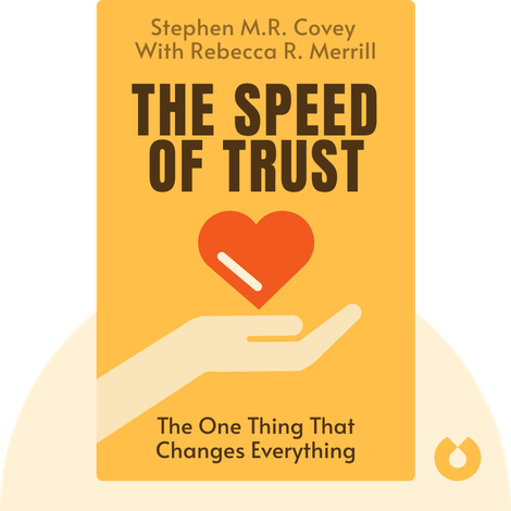 The Speed of Trust by Stephen M.R. Covey with Rebecca R. Merrill