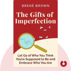 The Gifts of Imperfection: Let Go of Who You Think You're Supposed To Be and Embrace Who You Are von Brené Brown