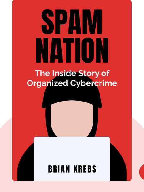 Spam Nation: The Inside Story of Organized Cybercrime – From Global Epidemic to Your Front Door by Brian Krebs