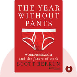 The Year Without Pants: Wordpress.com and the Future of Work by Scott Berkun
