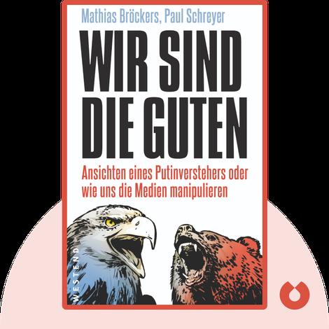 Wir sind die Guten by Mathias Bröckers & Paul Schreyer