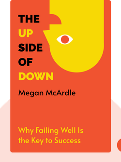 The Up Side of Down: Why Failing Well Is the Key to Success von Megan McArdle