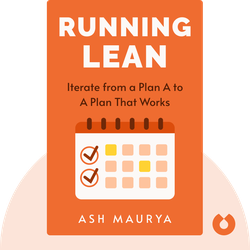 Running Lean: Iterate from a Plan A to A Plan That Works by Ash Maurya
