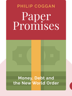 Paper Promises: Money, Debt and the New World Order by Philip Coggan