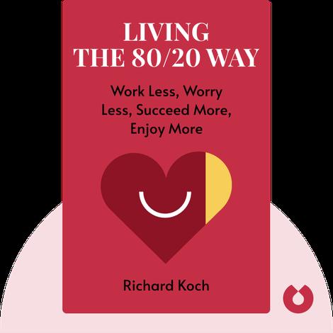 Living the 80/20 Way von Richard Koch
