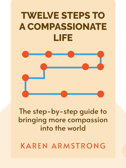 Twelve Steps to a Compassionate Life von Karen Armstrong