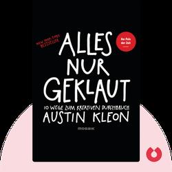 Alles nur geklaut: 10 Wege zum kreativen Durchbruch by Austin Kleon