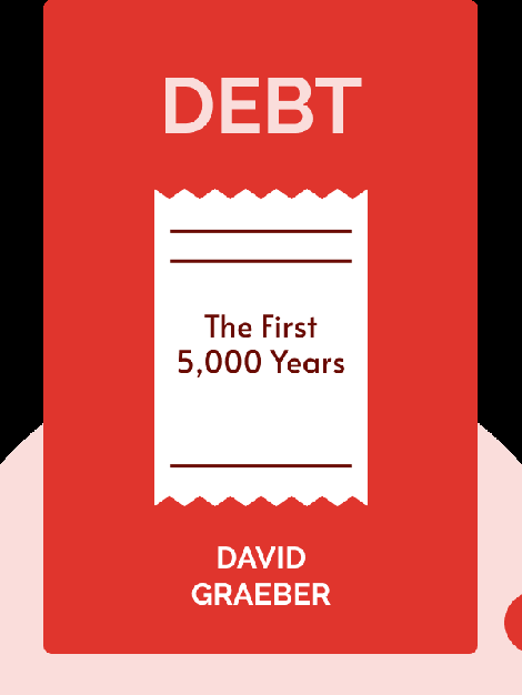 Debt: The First 5,000 Years by David Graeber