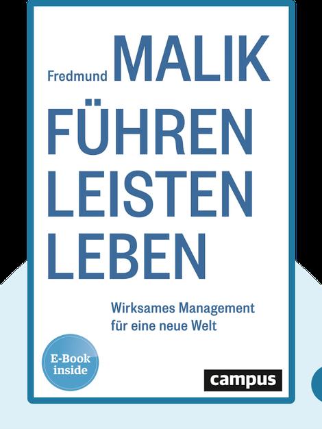 Führen Leisten Leben: Wirksames Management für eine neue Welt von Fredmund Malik