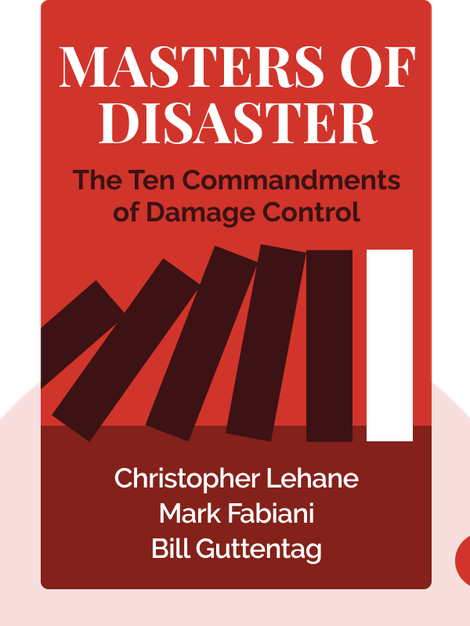 Masters of Disaster: The Ten Commandments of Damage Control by Christopher Lehane, Mark Fabiani and Bill Guttentag