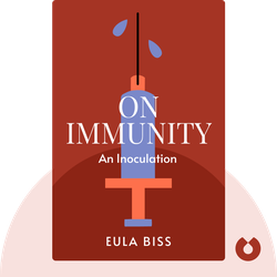 On Immunity: An Inoculation by Eula Biss