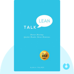 Talk Lean: Shorter Meetings. Quicker Results. Better Relations. von Alan H. Palmer