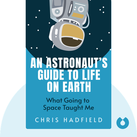 An Astronaut's Guide to Life on Earth von Chris Hadfield