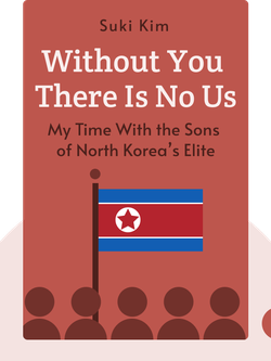 Without You There is No Us: My Time with the Sons of North Korea's Elite von Suki Kim