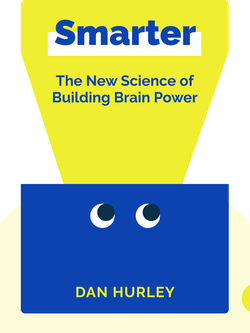 Smarter: The New Science of Building Brain Power by Dan Hurley