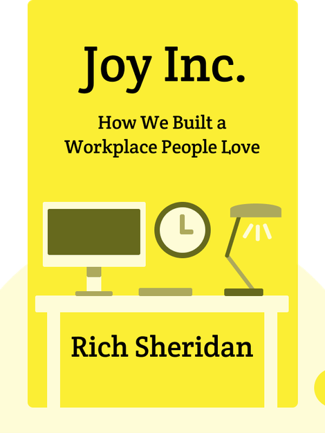 Joy Inc.: How We Built a Workplace People Love von Rich Sheridan