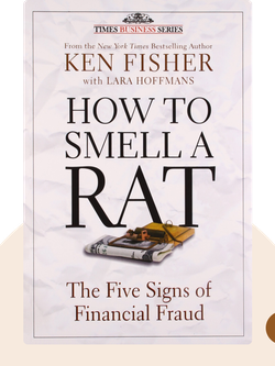 How to Smell a Rat: The Five Signs of Financial Fraud by Ken Fisher and Lara Hoffmans