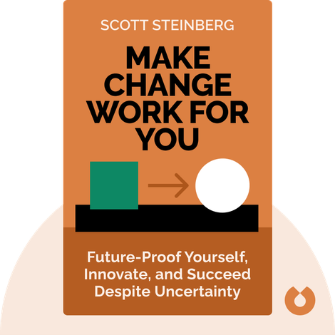 Make Change Work for You by Scott Steinberg