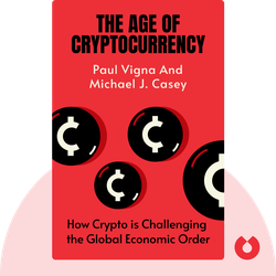 The Age of Cryptocurrency: How Bitcoin and Digital Money Are Challenging the Global Economic Order by Paul Vigna and Michael J. Casey
