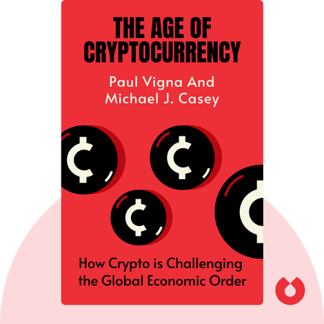 The Age of Cryptocurrency by Paul Vigna and Michael J. Casey